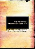 Hay-Fever: Its Prevention and Cure