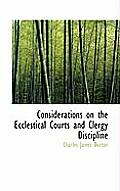 Considerations on the Ecclestical Courts and Clergy Discipline