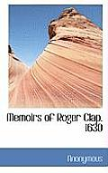 Memoirs of Roger Clap. 1630