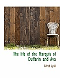 The Life of the Marquis of Dufferin and Ava