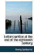 Letters Written at the End of the Eighteenth Century