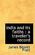 India and Its Faiths: A Traveler's Record