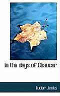 In the Days of Chaucer