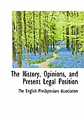 The History, Opinions, and Present Legal Position