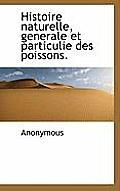 Histoire Naturelle, Generale Et Particulie Des Poissons.