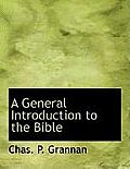 A General Introduction to the Bible, Volume IV