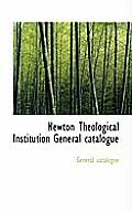 Newton Theological Institution General Catalogue