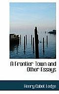 A Frontier Town and Other Essays