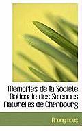 Memories de La Societe Nationale Des Sciences Naturelles de Cherbourg