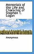 Memorials of the Life and Character of Stephen T. Logan