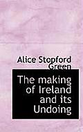 The Making of Ireland and Its Undoing
