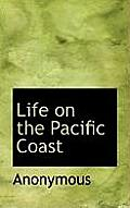 Life on the Pacific Coast
