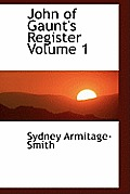 John of Gaunt's Register Volume 1