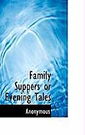 Family Suppers or Evening Tales