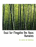 Essai Sur L'Inegalite Des Races Humaines, Tome Second