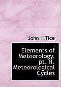 Elements of Meteorology. PT. II. Meteorological Cycles