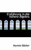 Einfuhrung in Die Hohere Algebra