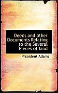Deeds and Other Documents Relating to the Several Pieces of Land