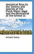 Analytical Keys to the Genera and Species of the Fresh Water Alg and the Desmidie of the United St