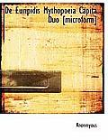 de Euripidis Mythopoeia Capita Duo [Microform]