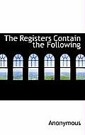 The Registers Contain the Following
