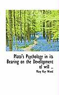 Plato's Psychology in Its Bearing on the Development of Will ..