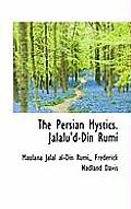 The Persian Mystics. Jalalu'd-Din Rumi