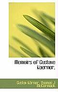 Memoirs of Gustave Koerner.