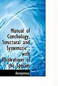 Manual of Conchology, Structural and Systematic: With Illustrations of the Species