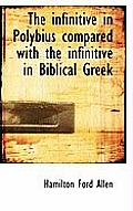 The Infinitive in Polybius Compared with the Infinitive in Biblical Greek