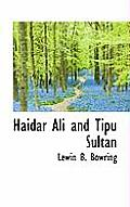 Haidar Ali and Tipu Sultan