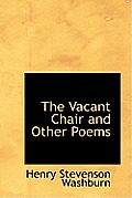 The Vacant Chair and Other Poems