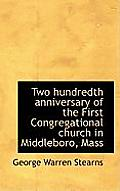 Two Hundredth Anniversary of the First Congregational Church in Middleboro, Mass