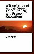 A Translation of All the Greek, Latin, Ltalian, and French Quotations