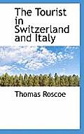 The Tourist in Switzerland and Italy