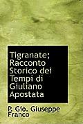 Tigranate; Racconto Storico Dei Tempi Di Giuliano Apostata