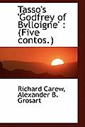 Tasso's 'Godfrey of Bvlloigne': Five Contos.