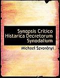 Synopsis Critico Histarica Decretorum Synodalium