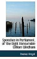 Speeches in Parliament, of the Right Honourable William Windham