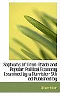 Sophisms of Free-Trade and Popular Political Economy Examined by a Barrister 9th Ed Published by