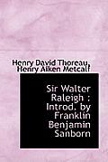 Sir Walter Raleigh: Introd. by Franklin Benjamin Sanborn