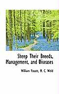 Sheep Their Breeds, Management, and Diseases