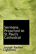 Sermons Preached in St Paul's Cathedral