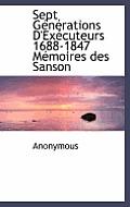 Sept G N Rations D'Ex Cuteurs 1688-1847 M Moires Des Sanson