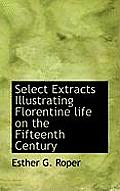 Select Extracts Illustrating Florentine Life on the Fifteenth Century