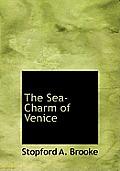 The Sea-Charm of Venice