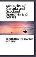 Memories of Canada and Scotland Speeches and Verses