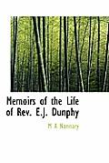 Memoirs of the Life of REV. E.J. Dunphy