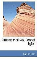 A Memoir of REV. Bennet Tyler