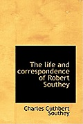 The Life and Correspondence of Robert Southey